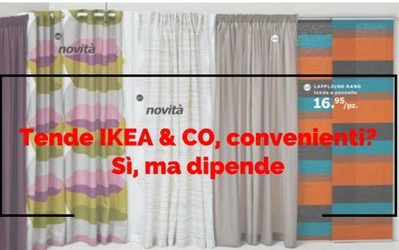 Tende Ikea & Co convenienti? Sì, ma dipende